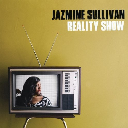 Reality Show by Jazmine Sullivan